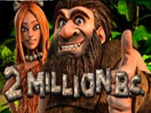 Игровой автомат на реальные деньги 2 Million B.C.